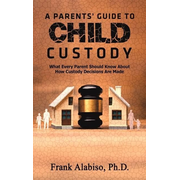 A Parents' Guide to Child Custody