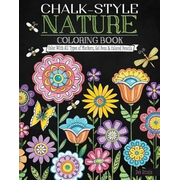 Chalk-Style Nature Coloring Book: Color with All Types of Markers, Gel Pens & Colored Pencils