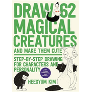 Draw 62 Magical Creatures and Make Them Cute