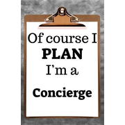 """Of Course I Plan I'm a Concierge: 2019 6""""x9"""" 365-Daily Planner to Organize Your Schedule by the Hour"""