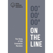 On the Line: The Story of the Greenwich Meridian