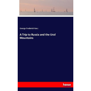 A Trip to Russia and the Ural Mountains