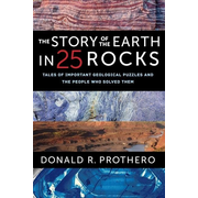Prothero, D: The Story of the Earth in 25 Rocks