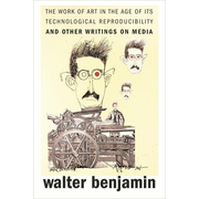 The Work of Art in the Age of Its Technological Reproducibility, and Other Writings on Media