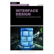 ISBN Basics Interactive Design: Interface Design (An introduction to visual communication in UI design)