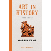Allen & Unwin Art in History, 600 BC - 2000 AD: Ideas in Profile book Art & design English Paperback 240 pages
