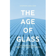 ISBN The Age of Glass (A Cultural History of Glass in Modern and Contemporary Architecture)