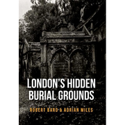 London's Hidden Burial Grounds