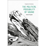 ISBN The Political Possibility of Sound (Fragments of Listening)