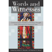 Words and Witnesses: Communication Studies in Christian Thought from Athanasius to Desmond Tutu