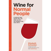 Wine for Normal People: A Guide for Real People Who Like Wine, But Not the Snobbery That Goes with It (Wine Tasting Book, Gift for Wine Lover)