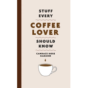 Stuff Every Coffee Lover Should Know