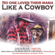 No One Loves Their Mama Like a Cowboy