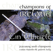 Champions of Ireland: Tin Whistle