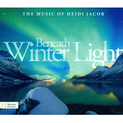 Beneath Winter Light: The Music of Heidi Jacob