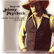 Best of Johnny Paycheck: Take This Job and Shove It