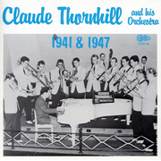 Claude Thornhill & His Orchestra (1941 & 1947)
