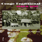 Congo Traditional, 1952 & 1957: Recordings by Hugh Tracey