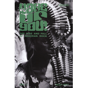 Wake Up You! Vol. 1 : The Rise & Fall of Nigerian Rock Music 1972-1977