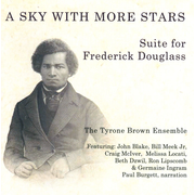 Sky with More Stars: Suite for Frederick Douglass