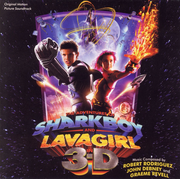 Adventures of Sharkboy and Lavagirl in 3-D [Original Motion Picture Soundtrack]