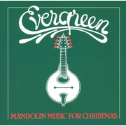 Evergreen: Mandolin Music for Christmas