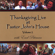 Thanksgiving Live at Pastor John's House, , Vol. 2, With Earl Pittman: 2 Discs!