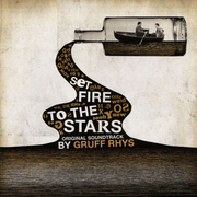 Set Fire to the Stars [Original Motion Picture Soundtrack]
