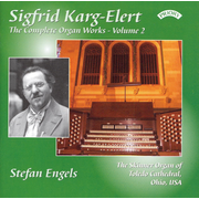 Sigfrid Karg-Elert: The Complete Organ Works, Vol. 2