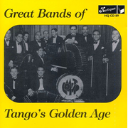Great Bands of Tango's Golden Age 1936-40