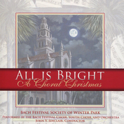 All Is Bright: A Choral Christmas