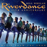 Riverdance: 25th Annivesary - Music from the Show [2019 Recording]