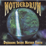 Drumming Inside Mother Earth