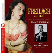 Freilach in Hi-Fi: Jewish Wedding Dances, Vol. 2