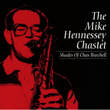 Hennessey,Mike Chastet Shades Of Chas Burchell