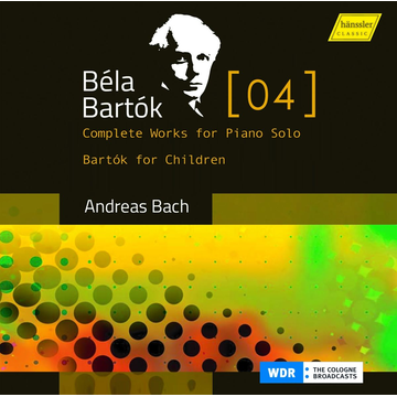 Bach,A. Béla Bartók: Complete Works for Piano Solo, Vol. 4 - Bartók for Children