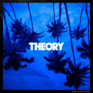 Theory Of A Deadman Say Nothing
