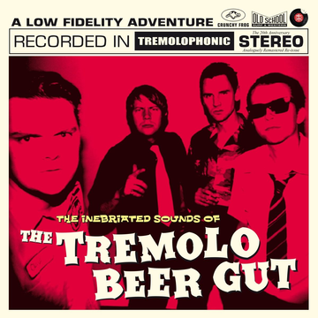 Tremolo Beer Gut,The The inebriated Sounds of...(Black Vinyl/180gr)