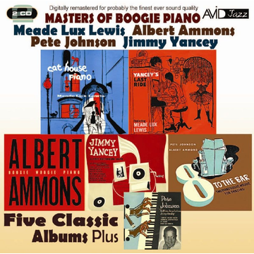 Ammons,Albert Masters of Boogie Piano: Five Classic Albums Plus (Yancey's Last Ride/Cat House Piano/Boogie Woogie Piano/8 To the Bar/A Lost Recording Date)
