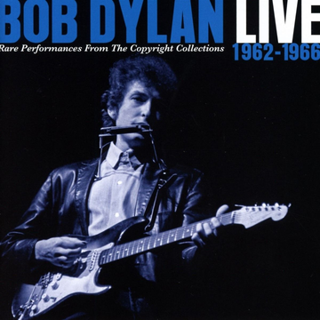Dylan,Bob Live 1962-1966: Rare Performances from the Copyright Collections