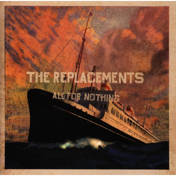 REPLACEMENTS All for Nothing/Nothing for All