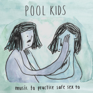 Pool Kids Music to Practice Safe Sex To