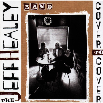 Healey,Jeff Band Cover To Cover