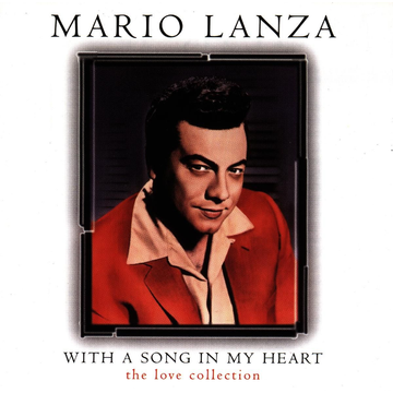LANZA,MARIO With a Love Song in My Heart: The Love Collection
