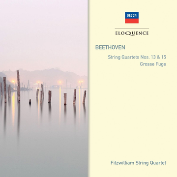 Fitzwilliam String Quartet Beethoven: String Quartets Nos. 13 & 15; Grosse Fuge