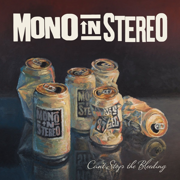 Mono In Stereo Can't Stop the Bleeding