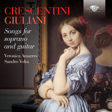 Amarres,Veronica Crescentini, Giuliani: Songs for Soprano And Guitar