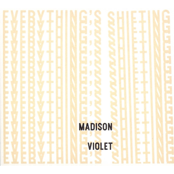 Madison Violet Everything's Shifting