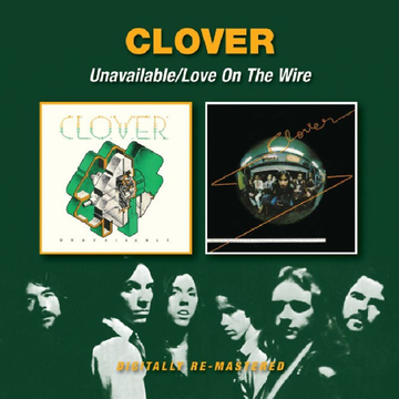 Clover Unavailable/Love On The Wire