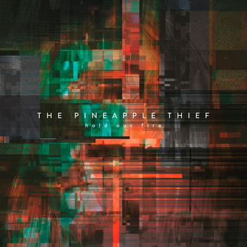 The Pineapple Thief Hold Our Fire